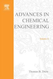 Advances in Chemical Engineering: Volume 6