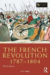 The French Revolution 1787-1804: Edition 3