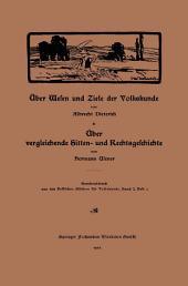 Über Wesen und Ziele der Volkskunde: Über vergleichende Sitten- und Rechtsgeschichte