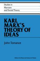 Karl Marx s Theory of Ideas PDF