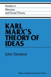 Karl Marx S Theory Of Ideas Book PDF