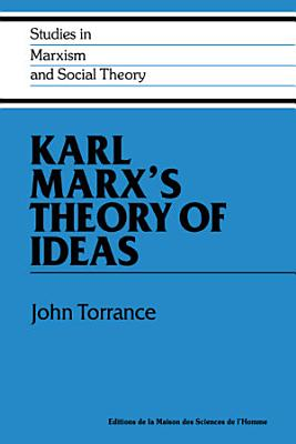 Karl Marx s Theory of Ideas