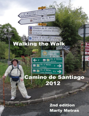 Walking the Walk Camino De Santiago 2012 2nd Edition