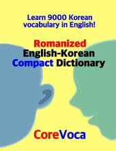 Romanized English-Korean Compact Dictionary: Learn 9000 Korean vocabulary in English!