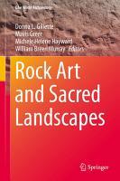 Rock Art and Sacred Landscapes PDF