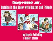 Outside in the Snow with Buster and Friends. A Sight Words Easy Reader