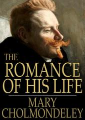 The Romance of His Life: And Other Romances