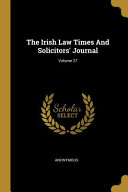 The Irish Law Times And Solicitors' Journal;