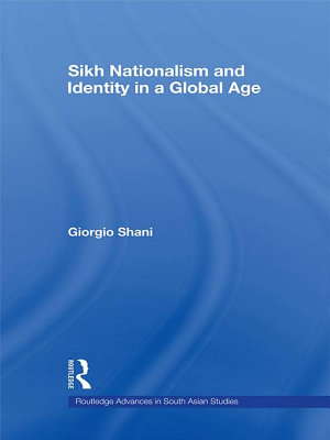 Sikh Nationalism and Identity in a Global Age PDF