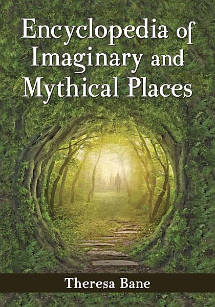Encyclopedia Of Imaginary And Mythical Places