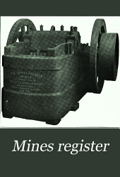 Mines Register: Successor to the Mines Handbook and the Copper Handbook, Describing the Non-ferrous Metal Mining Companies in the Western Hemisphere, Volumes 8-9