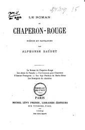Le roman du Chaperon-Rouge: scènes et fantaisies