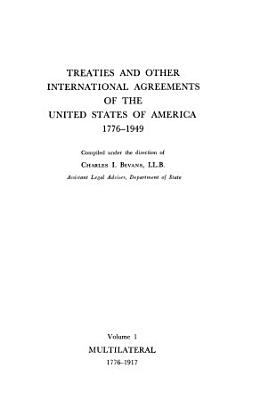 Treaties and Other International Agreements of the United States of America  1776 1949  Multilateral  1776 1917