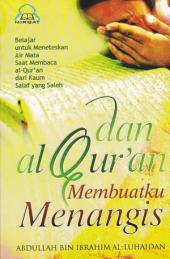 Dan Al-Quran pun Membuatku Menangis: Belajar untuk meneteskan air mata saat membaca Al-Quran dari kaum salaf yang shaleh