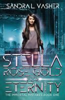 Stella Rose Gold for Eternity  The Immortal Mistakes  Book 1  PDF