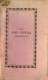 Descrizione di due vasei-fittili: greco-sicoli Agrigentini