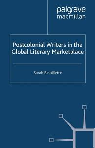 Postcolonial Writers in the Global Literary Marketplace PDF
