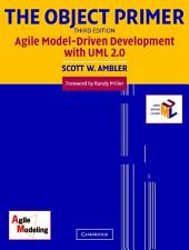 The Object Primer: Agile Model-Driven Development with UML 2.0, Edition 3