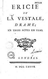 Ericie ou la Vestale, drame en trois actes, en vers (par DuboisFontanelle)