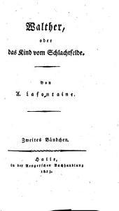 Walther, oder das Kind vom Schlachtfelde: Band 2