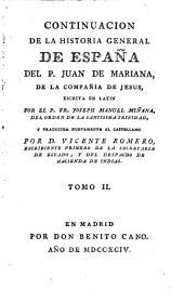 Historia general de España... por el P. Juan de Mariana,... con el sumario y tablas.. y la continuación que escribió en latin el P. Fr. Joseph Manuel Miniana...