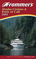 Frommer s Alaska Cruises and Ports of Call 2003 PDF