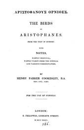 GĀristofánous@ Ṓrnices@. The Birds of Aristophanes, from the Text of Dindorf, with notes by H.P. Cookesley