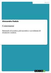 Consonanze. Dizionario di acustica, psicoacustica e accordatura di strumenti a tastiera
