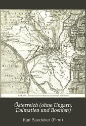 Österreich (ohne Ungarn, Dalmatien und Bosnien): handbuch für reisende. Mit 23 karten und 20 plänen