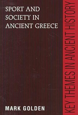 Sport and Society in Ancient Greece PDF