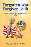 Forgotten War  Forgiven Guilt