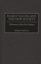Family Values and the New Society: Dilemmas of the 21st Century