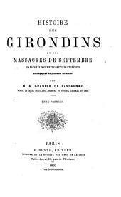 Histoire Des Girondins Et Des Massacres de Septembre D'après Les Documents Officiels Et Inédits: Accompagnée de Plusieurs Fac-similé, Volume 1