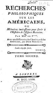 Recherches philosophiques sur les américains, ou Mémoires intéressants pour servir à l'Histoire de l'Espece Humaine