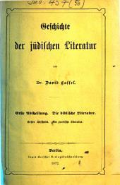 Geschichte der jüdischen Literatur: ¬Abt. ¬1. ¬Die biblische Literatur ; Abschn. 1. Die poetische Literatur, Band 1,Ausgabe 1