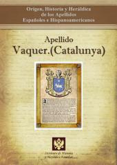 Apellido Vaquer.(Catalunya): Origen, Historia y heráldica de los Apellidos Españoles e Hispanoamericanos