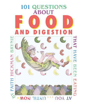 One Hundred One Questions about Food and Digestion that Have Been Eating at You   Until Now PDF