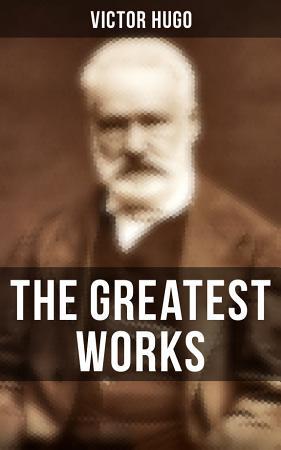 The Greatest Works of Victor Hugo PDF