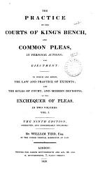 The Practice of the Courts of King's Bench, and Common Pleas, in Personal Actions, and Ejectment
