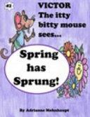 Victor the Itty Bitty Mouse Sees Spring Has Sprung PDF
