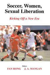 Soccer, Women, Sexual Liberation: Kicking off a New Era