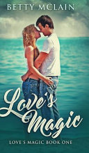 Love s Magic  Love s Magic Book 1  PDF