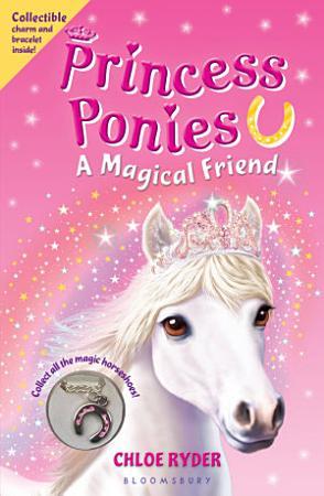 Princess Ponies 1  A Magical Friend PDF