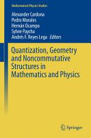 Quantization  Geometry and Noncommutative Structures in Mathematics and Physics PDF