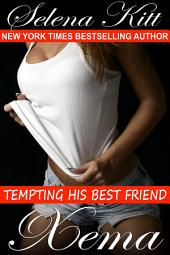 Xema (Steamy, Breeding, Impregnation, Barely Legal, Taboo Romance, Erotic Sex Stories): Tempting His Best Friend