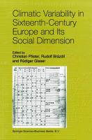 Climatic Variability in Sixteenth Century Europe and Its Social Dimension PDF