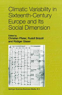 Climatic Variability in Sixteenth Century Europe and Its Social Dimension