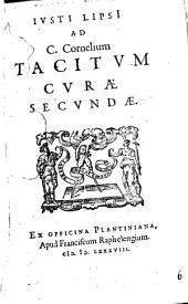 Ivsti Lipsi[i] Ad C. Cornelium Tacitvm Cvrae Secvndae