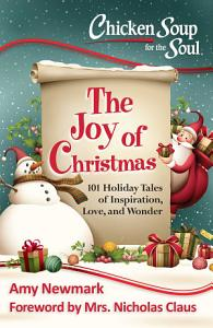 Chicken Soup for the Soul  The Joy of Christmas PDF