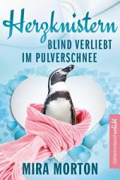 Herzknistern. Blind verliebt im Pulverschnee: Liebesroman